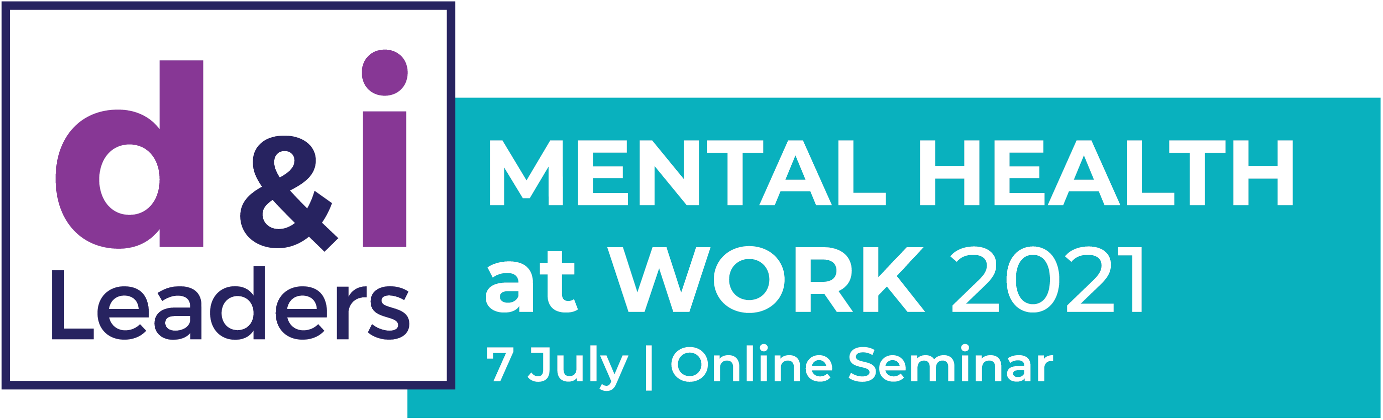 Diversity and Inclusion Leaders Mental Health at Work 2021