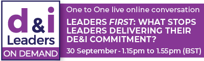Leaders FIRST: What stops leaders delivering their DE&I commitment?