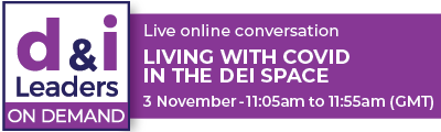 Living with Covid in the DEI Space - Ensuring an Inclusive Recovery